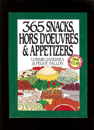 Three Hundred and Sixty-Five Snacks, Hors D'Oevres and Appetizers: Gandara, Lonnie