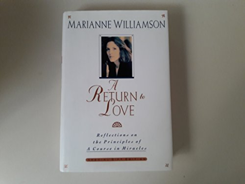9780060186685: A Return to Love: Reflections on the Principles of a Course in Miracles
