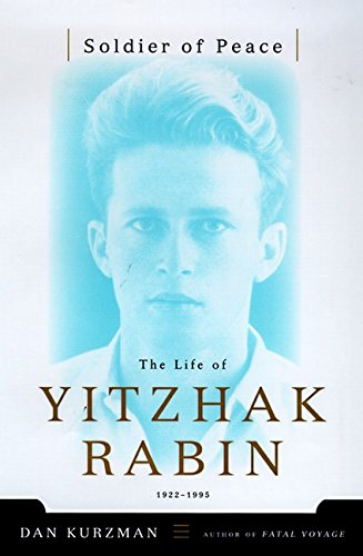 Soldier of Peace; The Life of Yitzhak Rabin.: KURZMAN, Dan.