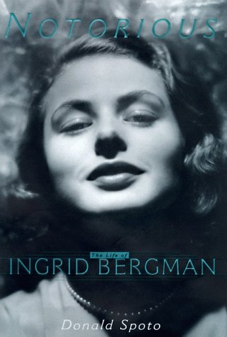 9780060187026: Notorious Ingrid Bergman: A Biography