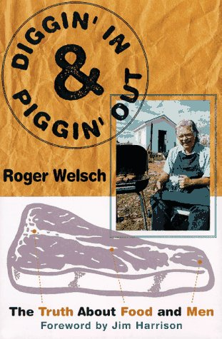 9780060187170: Diggin' In and Piggin' Out: The Truth About Food and Men