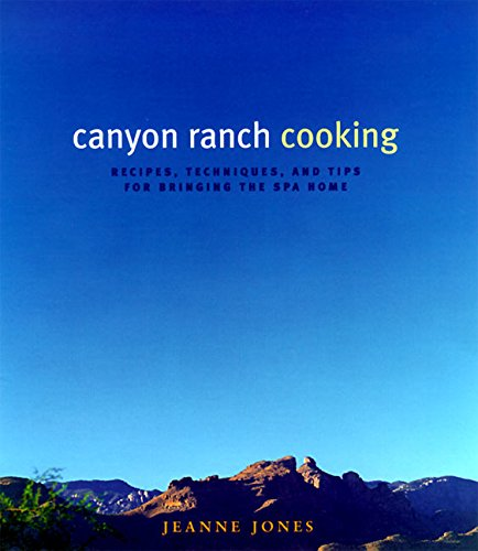 9780060187187: Canyon Ranch Cooking: Bringing the Spa Home
