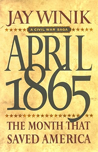 9780060187231: April 1865: The Month That Saved America