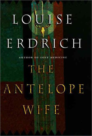 9780060187262: Antelope Wife