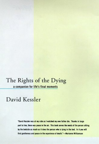 9780060187538: The Rights of the Dying: A Companion for Life's Final Moments