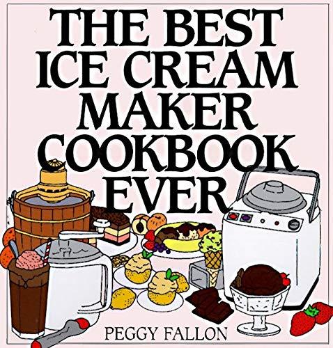 9780060187651: The Best Ice Cream Maker Cookbook Ever