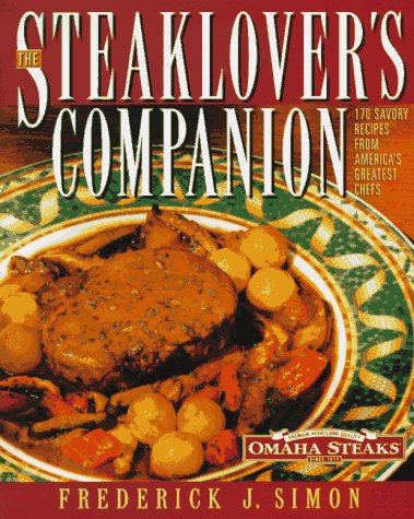 9780060187811: Steaklover's Companion: 170 Savory Recipes from America's Greatest Chefs