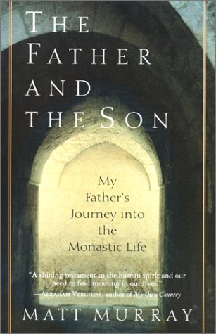 9780060187828: The Father and the Son: My Father's Journey into the Monastic Life