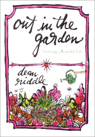 9780060188054: Out in the Garden: Growing a Beautiful Life