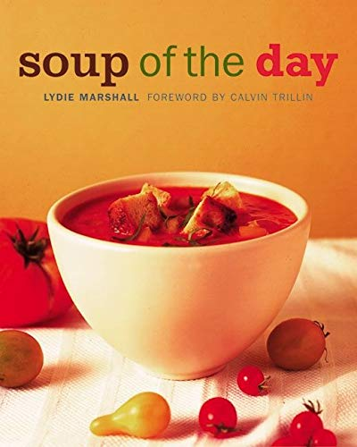 9780060188092: Soup of the Day: 150 Sustaining Recipes for Soup and Accompaniments to Make a Meal