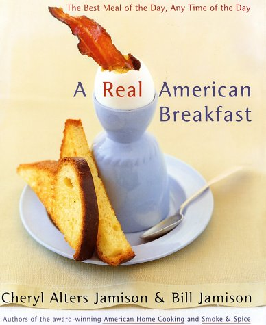9780060188245: A Real American Breakfast: The Best Meal of the Day, Any Time of the Day