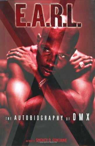 9780060188269: E.A.R.L.: The Autobiography of DMX