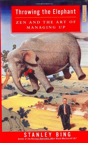 9780060188610: Throwing the Elephant: Zen and the Art of Managing Up