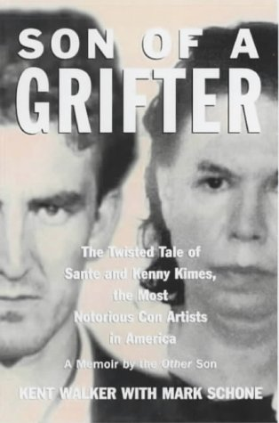 9780060188658: Son of a Grifter: The Twisted Tale of Sante and Kenny Kimes, the Most Notorious Con Artists in America: A Memoir by the Other Son