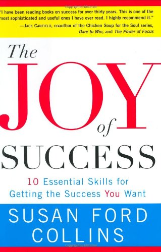 9780060188665: The Joy of Success: Ten Essential Skills for Getting the Success You Want
