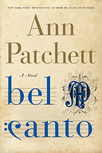 9780060188733: Bel Canto: A Novel