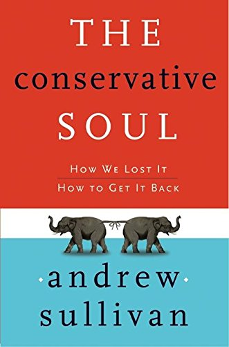 9780060188771: The Conservative Soul: How We Lost It, How to Get It Back