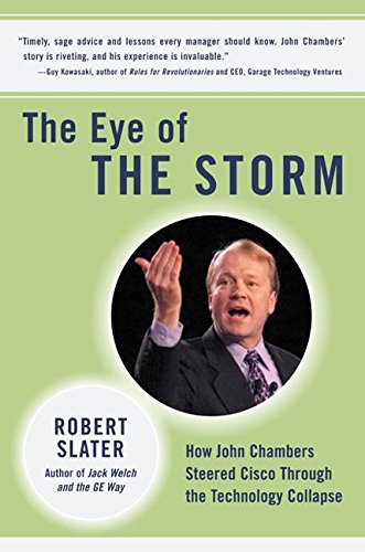 9780060188870: The Eye of the Storm: How John Chambers Steered Cisco Through the Technology Collapse