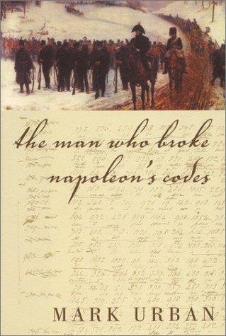 9780060188917: The Man Who Broke Napoleon's Codes