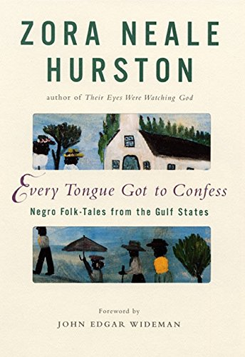 9780060188931: Every Tongue Got to Confess: Negro Folk-Tales from the Gulf States