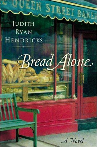 9780060188955: Bread Alone: A Novel