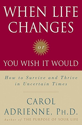 9780060188962: When Life Changes or You Wish It Would: How to Survive and Thrive in Uncertain Times