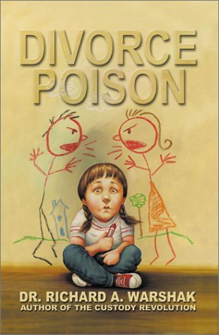 9780060188993: Divorce Poison: Protecting the Parent-Child Bond from a Vindictive Ex