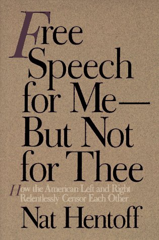 9780060190064: Free Speech for Me--But Not for Thee: How the American Left and Right Relentlessly Censor Each Other