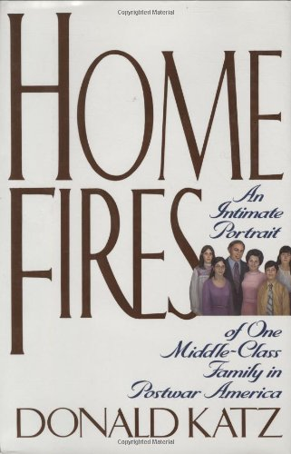 9780060190095: Home Fires: An Intimate Portrait of One Middle-Class Family in Postwar America