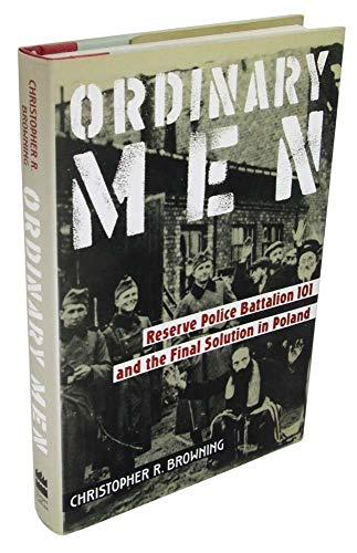 a review of christopher brownings book ordinary men Browning bases his answers on the judicial interrogation in the 1960's of 210 men from the battalion they were ordinary men, he finds, on the elderly side, drawn from the lower orders of german society, and few had an education above junior-high-school level.