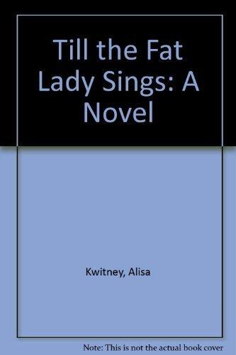 9780060190217: Till the Fat Lady Sings: A Novel