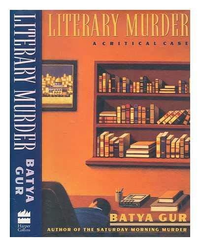 Literary Murder: A Critical Case: Gur, Batya