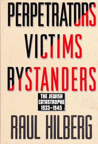 9780060190354: Perpetrators Victims Bystanders: The Jewish Catastrophe, 1933-1945