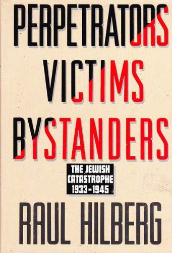 9780060190354: Perpetrators Victims Bystanders: The Jewish Catastrophe, 1933-1945