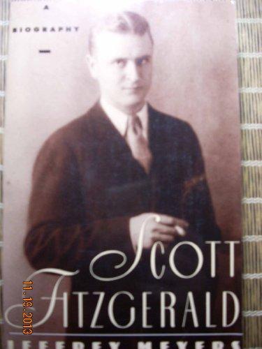 Scott Fitzgerald: A Biography: Meyers, Jeffrey