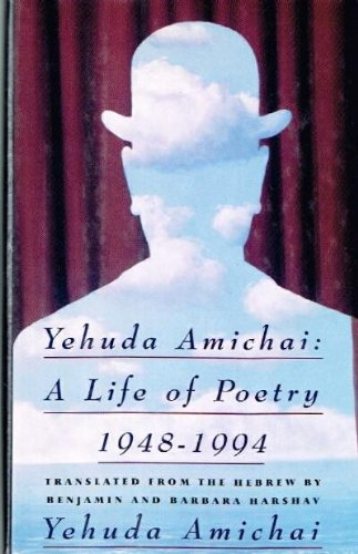Yehuda Amichai A Life of Poetry 1948-1994: Amichai, Yehuda & Benjamin Harshav & Barbara Harshav