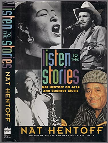 9780060190477: Listen to the Stories: Nat Hentoff on Jazz and Country Music