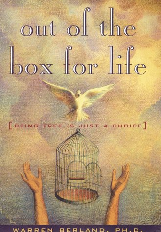9780060191009: Out of the Box for Life: (Being Free Is Just a Choice)