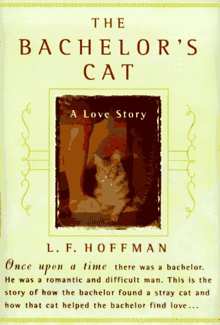 9780060191054: The Bachelor's Cat: A Love Story