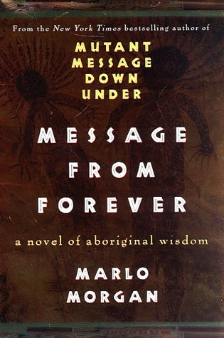 9780060191078: Message from Forever: A Novel of Aboriginal Wisdom