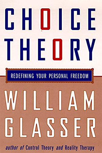 9780060191092: Choice Theory: A New Psychology of Personal Freedom