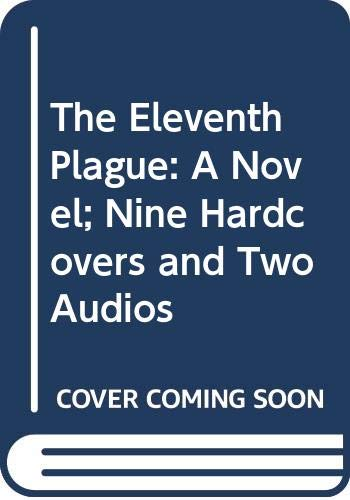 9780060191214: The Eleventh Plague: A Novel; Nine Hardcovers and Two Audios