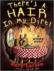 9780060191245: There's a Hair in My Dirt: A Worm's Story