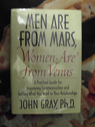 9780060191320: Men Are From Mars, Women Are From Venus: A Practical Guide for Improving Communication and Getting What You Want in Your Relationships -- First 1st Edition