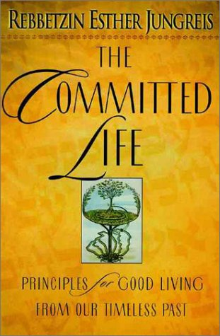 9780060191368: The Committed Life: Principles for Good Living from Our Timeless Past