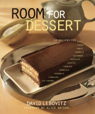 9780060191856: Room For Dessert : 110 Recipes for Cakes, Custards, Souffles, Tarts, Pies, Cobblers, Sorbets, Sherbets, Ice Creams, Cookies, Candies, and Cordials