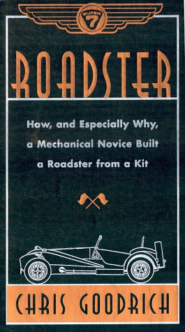9780060191931: Roadster: How, and Especially Why, a Mechanical Novice Built a Car from a Kit