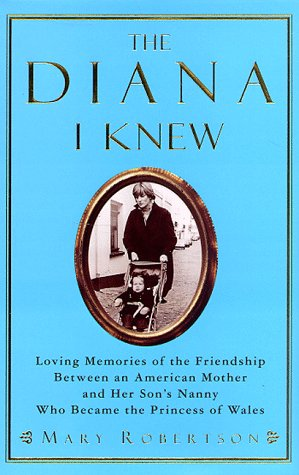 9780060192013: The Diana I Knew: Loving Memories of the Friendship Between an American Mother and Her Son's Nanny Who Became the Princess of Wales