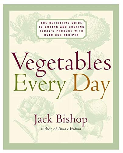 9780060192211: Vegetables Every Day: The Definitive Guide to Buying and Cooking Today's Produce With More Than 350 Recipes