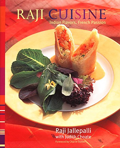 9780060192228: Raji Cuisine : Indian Flavors, French Passion